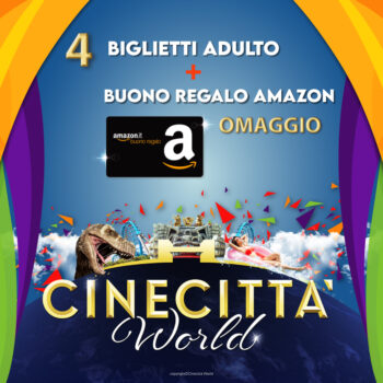 cinecittà world + amazon omaggio